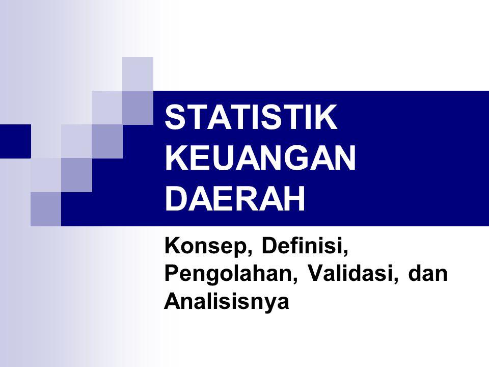 STATISTIK KEUANGAN DAERAH Konsep, Definisi, Pengolahan, Validasi, dan Analisisnya