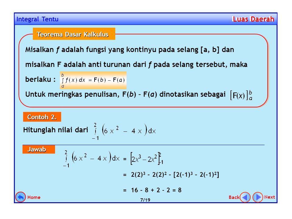 Perhatikan gambar di bawah ini! Misalkan selang [a, b] dibagi menjadi n bagian (lebar tidak harus sama) dengan lebar selang ke-i adalah  x i = x i –
