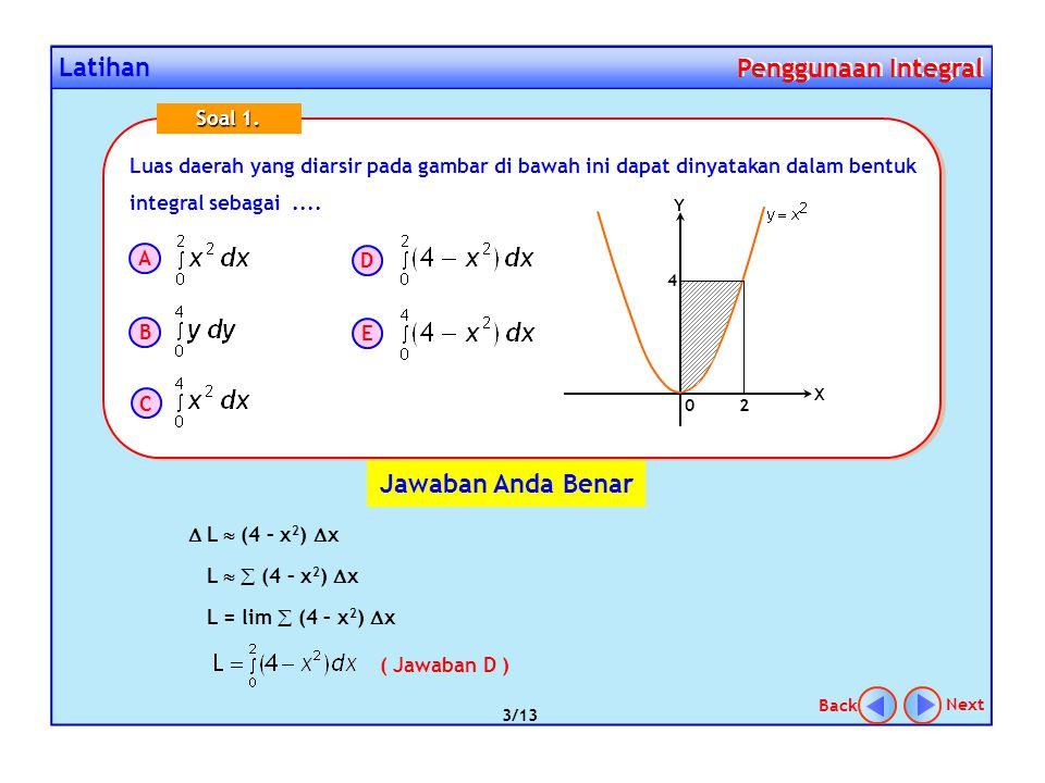 Latihan Penggunaan Integral Penggunaan Integral Luas daerah yang diarsir pada gambar di bawah ini dapat dinyatakan dalam bentuk integral sebagai.... 0