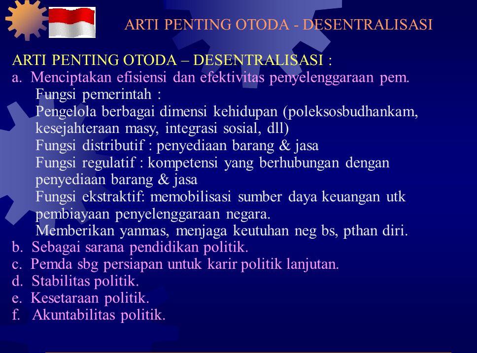 ARTI PENTING OTODA - DESENTRALISASI ARTI PENTING OTODA – DESENTRALISASI : a.
