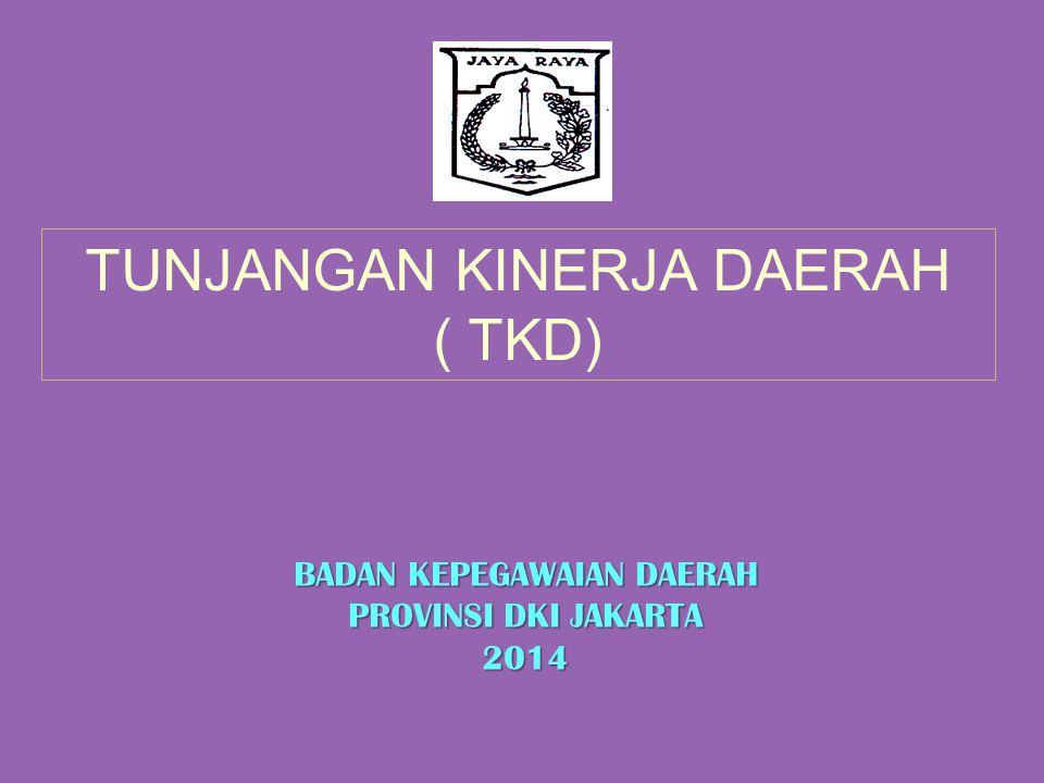 TUNJANGAN KINERJA DAERAH ( TKD) BADAN KEPEGAWAIAN DAERAH PROVINSI DKI JAKARTA 2014