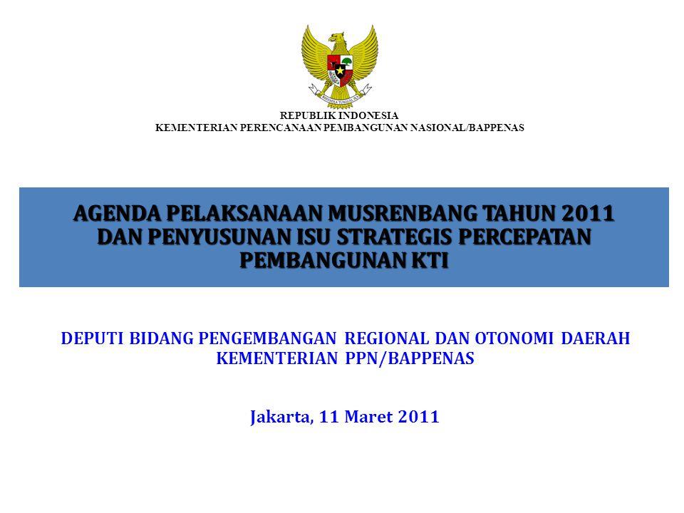 DEPUTI BIDANG PENGEMBANGAN REGIONAL DAN OTONOMI DAERAH KEMENTERIAN PPN/BAPPENAS Jakarta, 11 Maret 2011 AGENDA PELAKSANAAN MUSRENBANG TAHUN 2011 DAN PE
