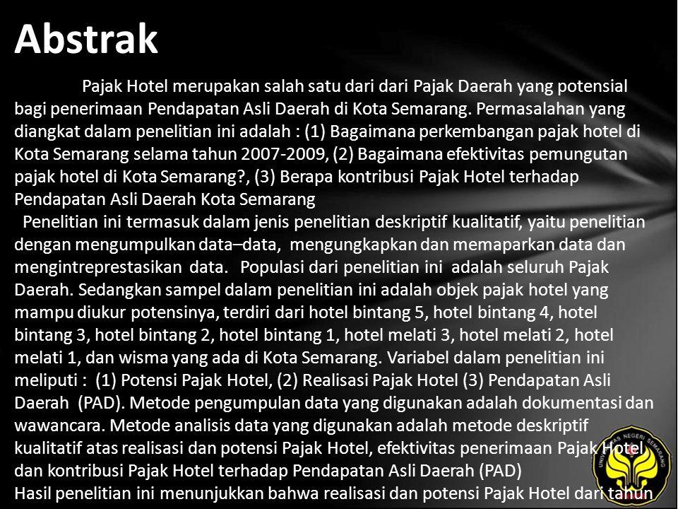 Abstrak Pajak Hotel merupakan salah satu dari dari Pajak Daerah yang potensial bagi penerimaan Pendapatan Asli Daerah di Kota Semarang. Permasalahan y