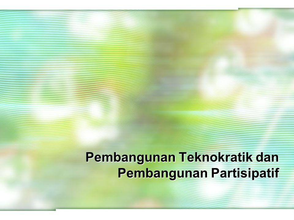 Terminologi Kebijakan Pembangunan Teknokratis Teknokrasi secara etimologis berasal dari kata-kata techné (teknik) dan kratein (memerintah).