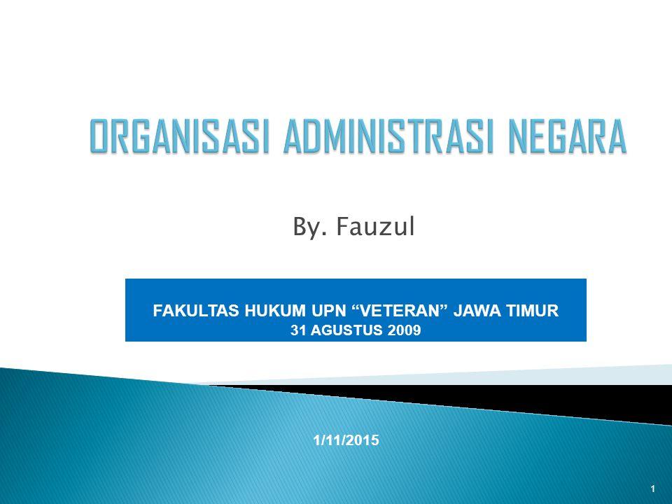 By. Fauzul 1/11/2015 FAKULTAS HUKUM UPN VETERAN JAWA TIMUR 31 AGUSTUS 2009 1
