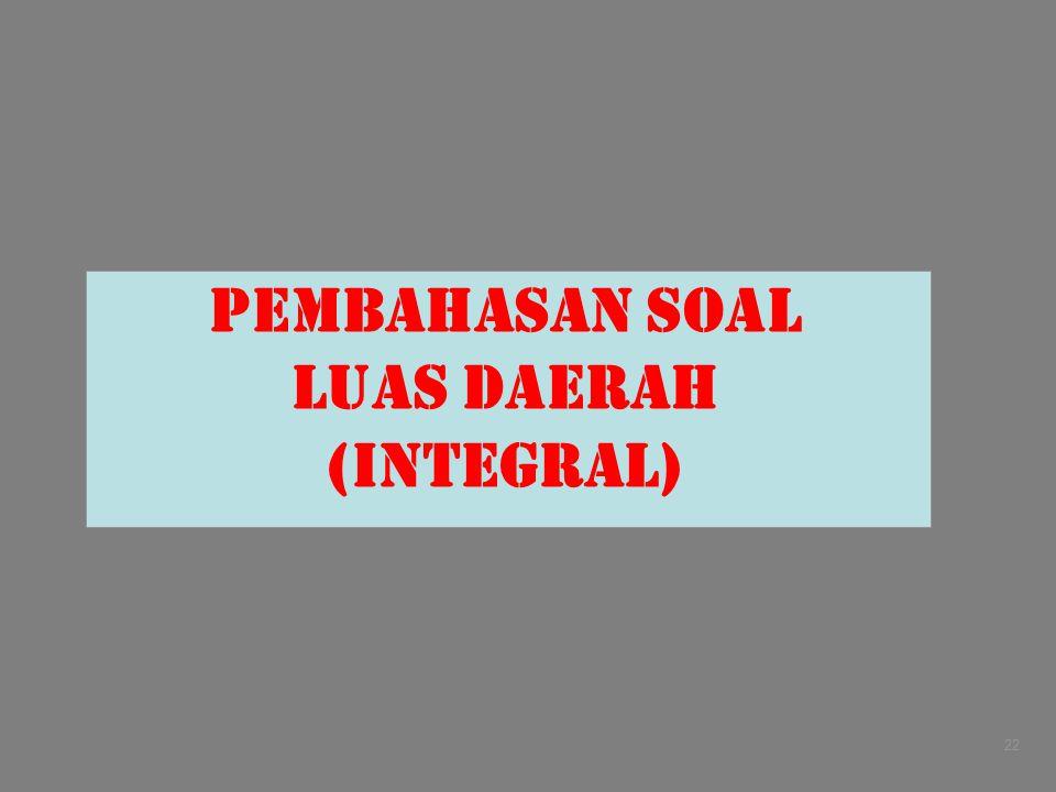 Pembahasan soal LUAS DAERAH (INTEGRAL) 22
