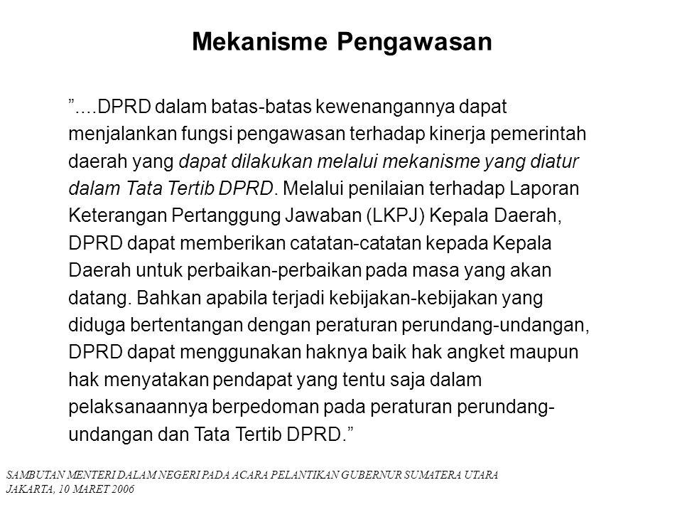 """""""....DPRD dalam batas-batas kewenangannya dapat menjalankan fungsi pengawasan terhadap kinerja pemerintah daerah yang dapat dilakukan melalui mekanism"""