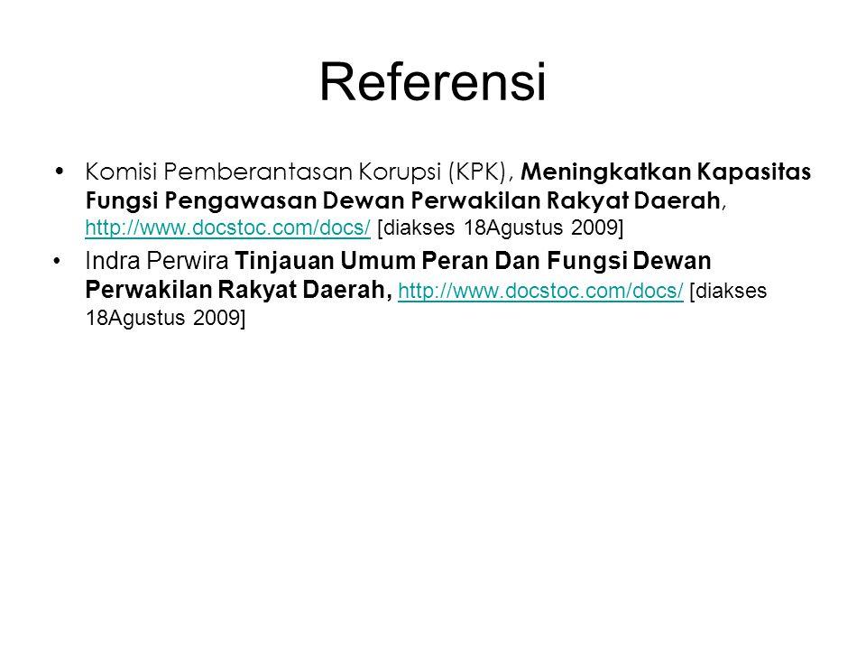 Referensi Komisi Pemberantasan Korupsi (KPK), Meningkatkan Kapasitas Fungsi Pengawasan Dewan Perwakilan Rakyat Daerah, http://www.docstoc.com/docs/ [d