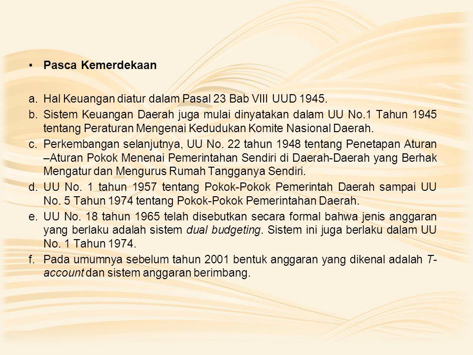 Dana Otonomi Khusus dan Dana Penyesuaian Dana otonomi khusus disediakan khusus untuk Propinsi Papua, sesuai dengan UU No.
