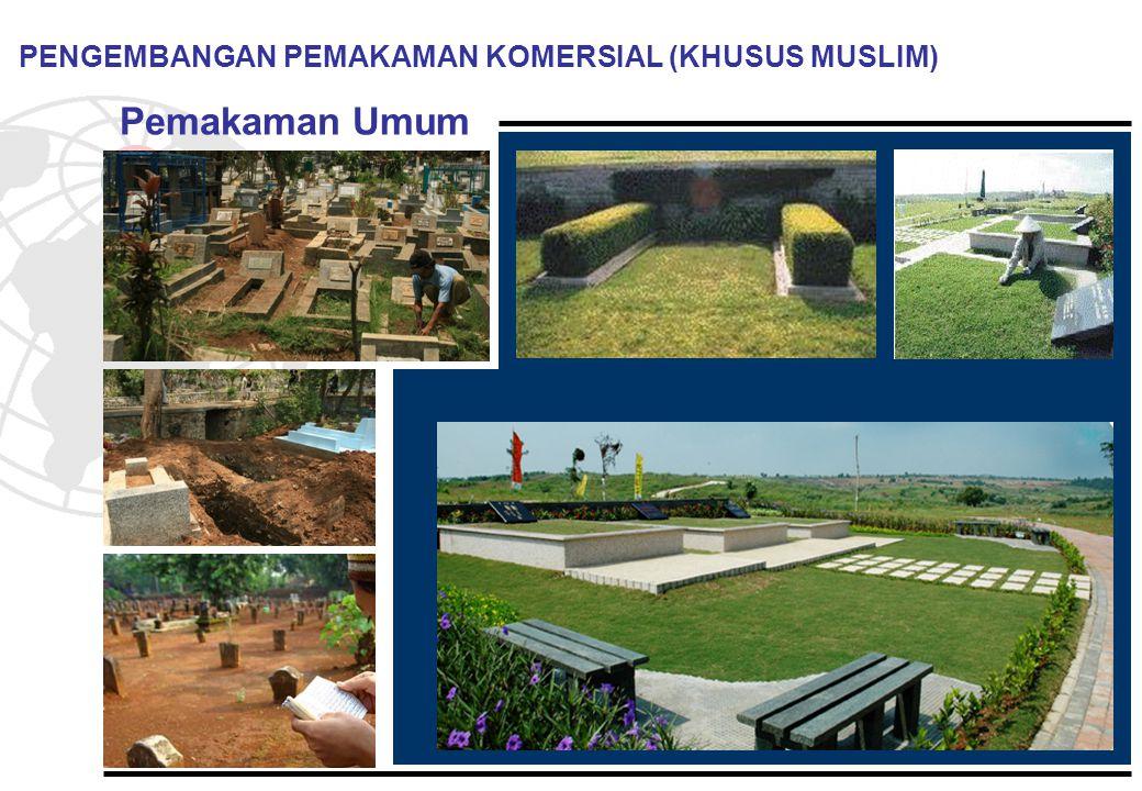 Pemakaman Umum PENGEMBANGAN PEMAKAMAN KOMERSIAL (KHUSUS MUSLIM)
