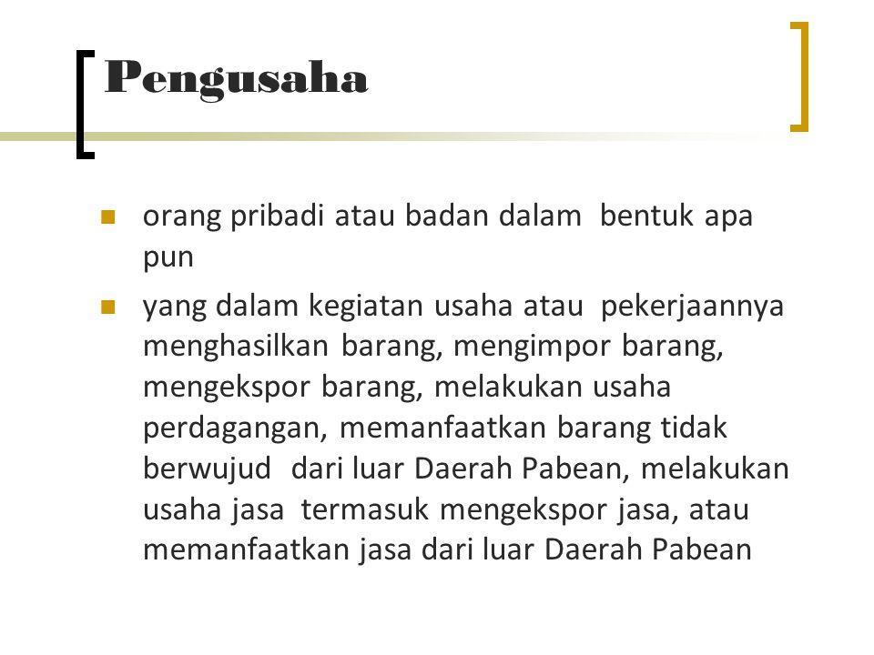 Pengusaha Kena Pajak (PKP) Pengusaha yang melakukan penyerahan Barang Kena Pajak (BKP) dan / atau penyerahan Jasa Kena Pajak (JKP) yang dikenai pajak berdasarkan UU PPN