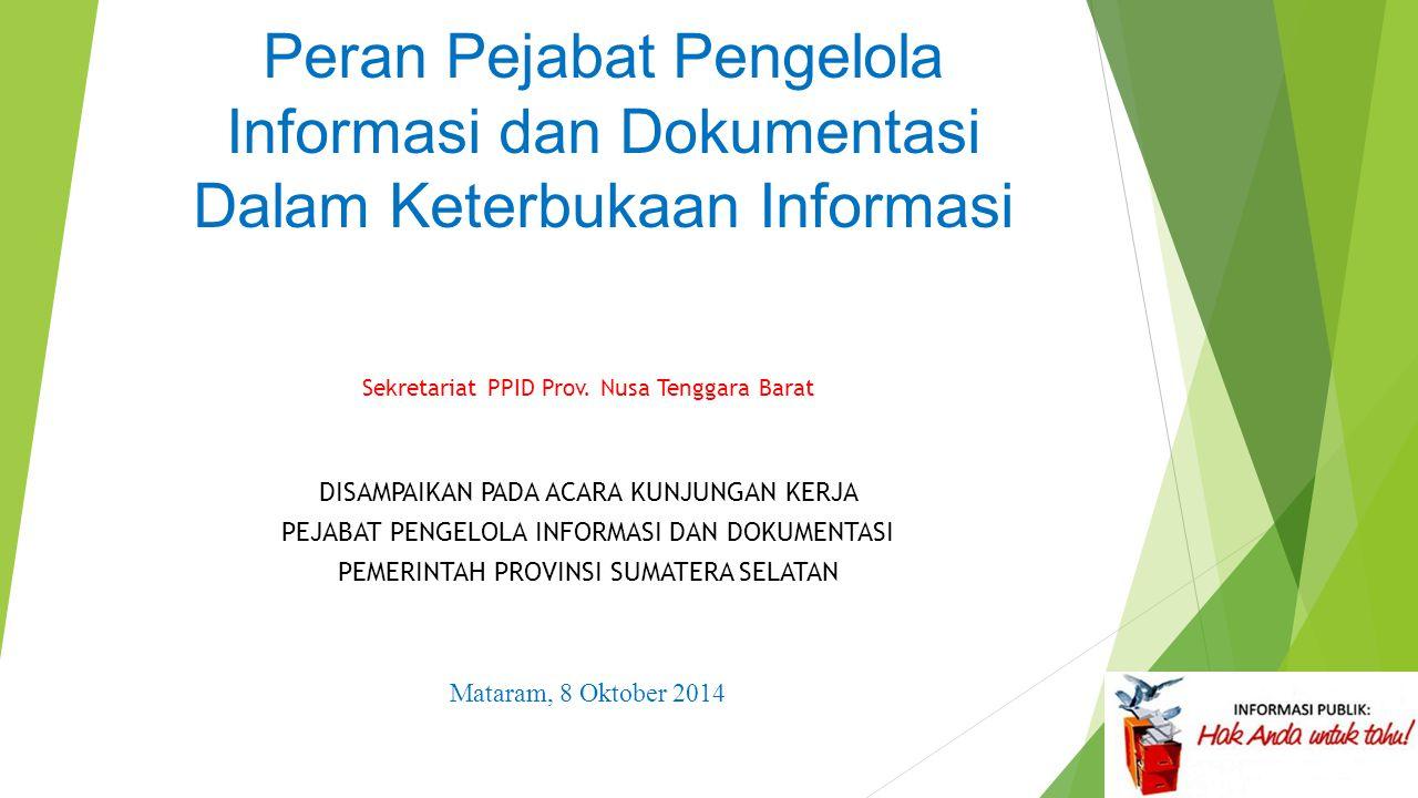 UNDANG-UNDANG REPUBLIK INDONESIA NOMOR 14 TAHUN 2008 TENTANG KETERBUKAAN INFORMASI PUBLIK  Informasi Publik adalah informasi yang dihasilkan, disimpan, dikelola, dikirim, dan/atau diterima oleh suatu badan publik yang berkaitan dengan penyelenggara dan penyelenggaraan negara dan/atau penyelenggara dan penyelenggaraan badan publik lainnya yang sesuai dengan UndangUndang ini serta informasi lain yang berkaitan dengan kepentingan publik.