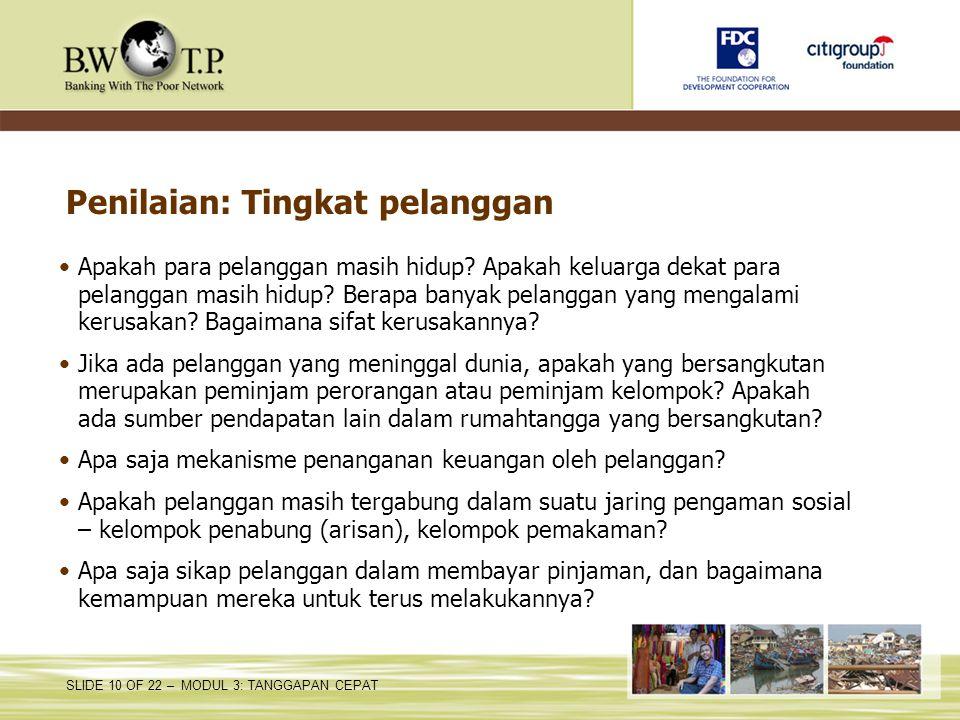 SLIDE 10 OF 22 – MODUL 3: TANGGAPAN CEPAT Penilaian: Tingkat pelanggan Apakah para pelanggan masih hidup? Apakah keluarga dekat para pelanggan masih h
