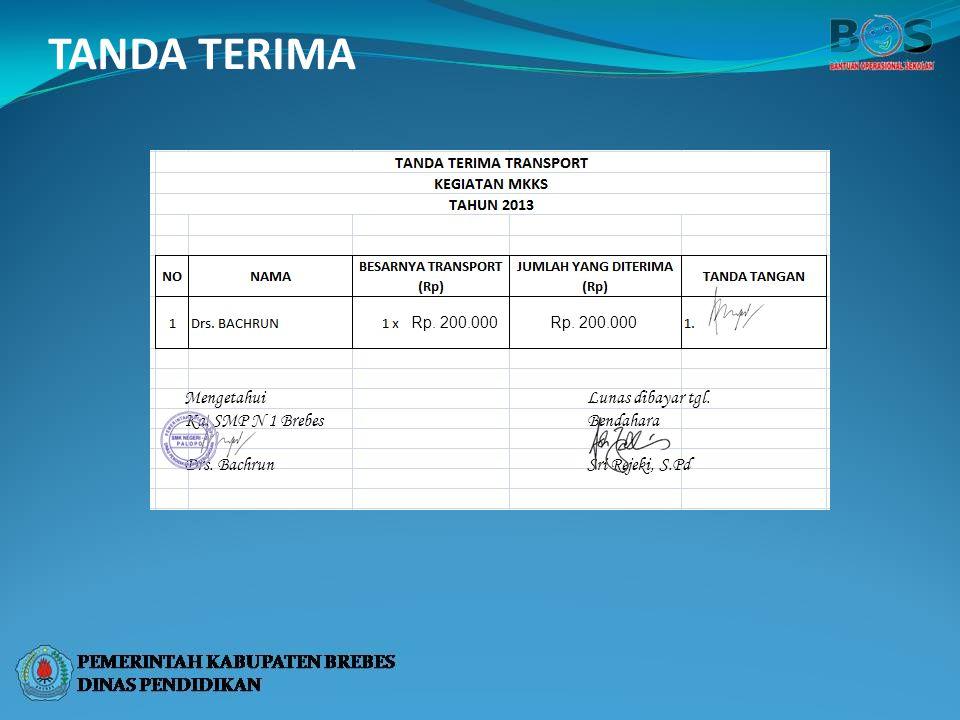 TANDA TERIMA Lunas dibayar tgl. Bendahara Sri Rejeki, S.Pd Mengetahui Ka. SMP N 1 Brebes Drs. Bachrun Rp. 200.000