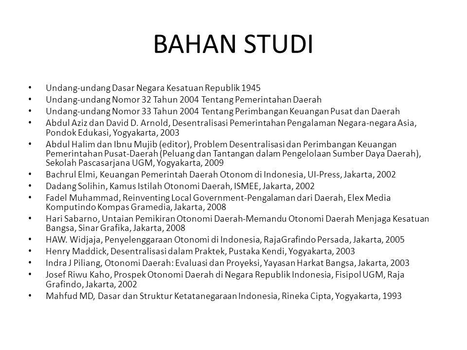 BAHAN STUDI Ni'matul Huda, Otonomi Daerah (Filosofi, Sejarah Perkembangan dan Problematika, Pustaka Pelajar, Yogyakarta, 2009 R.