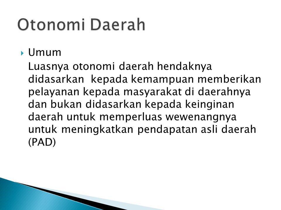  Undang-Undang No 33 tahun 2004 tentang perimbangan keuangan antara pemerintahan pusat dan pemerintahan daerah NKRI menyelenggarakan pemerintah daerah dan pembangunan nasional untuk mencapai masyarakat adil, makmur berdasarkan Pancasila dan UUD 1945 Dalam rangka penyelenggaraan pemerintah NKRI dibagi atas daerah-daerah propinsi.
