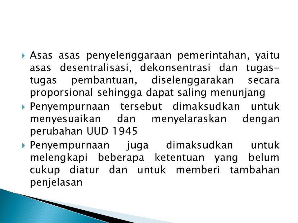  Asas asas penyelenggaraan pemerintahan, yaitu asas desentralisasi, dekonsentrasi dan tugas- tugas pembantuan, diselenggarakan secara proporsional se