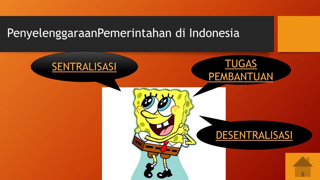 Sentralisasi merupakan pengaturan kewenangan dari pemerintah pusat kepada pemerintah daerah untuk mengurusi urusan rumah tangganya sendiri berdasarkan prakarsa dan aspirasi dari rakyatnya dalam kerangka negara kesatuan Republik Indonesia.