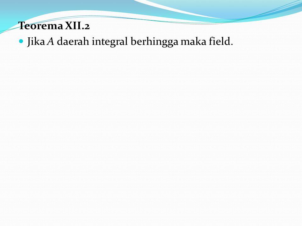 Teorema XII.2 Jika A daerah integral berhingga maka field.
