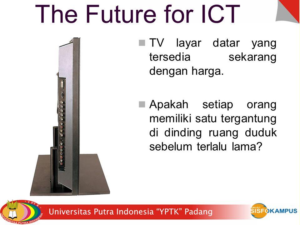 The Future for ICT DVD sekarang memegang banyak gigabyte data, cukup untuk sebuah film.