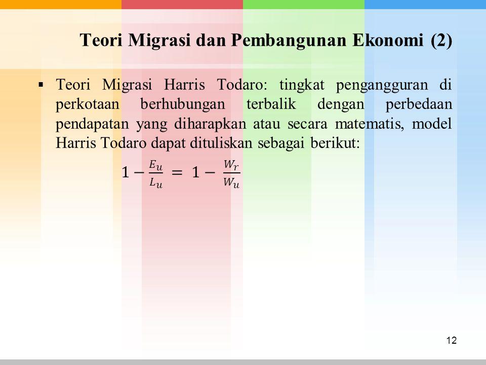 Teori Migrasi dan Pembangunan Ekonomi (2) 12