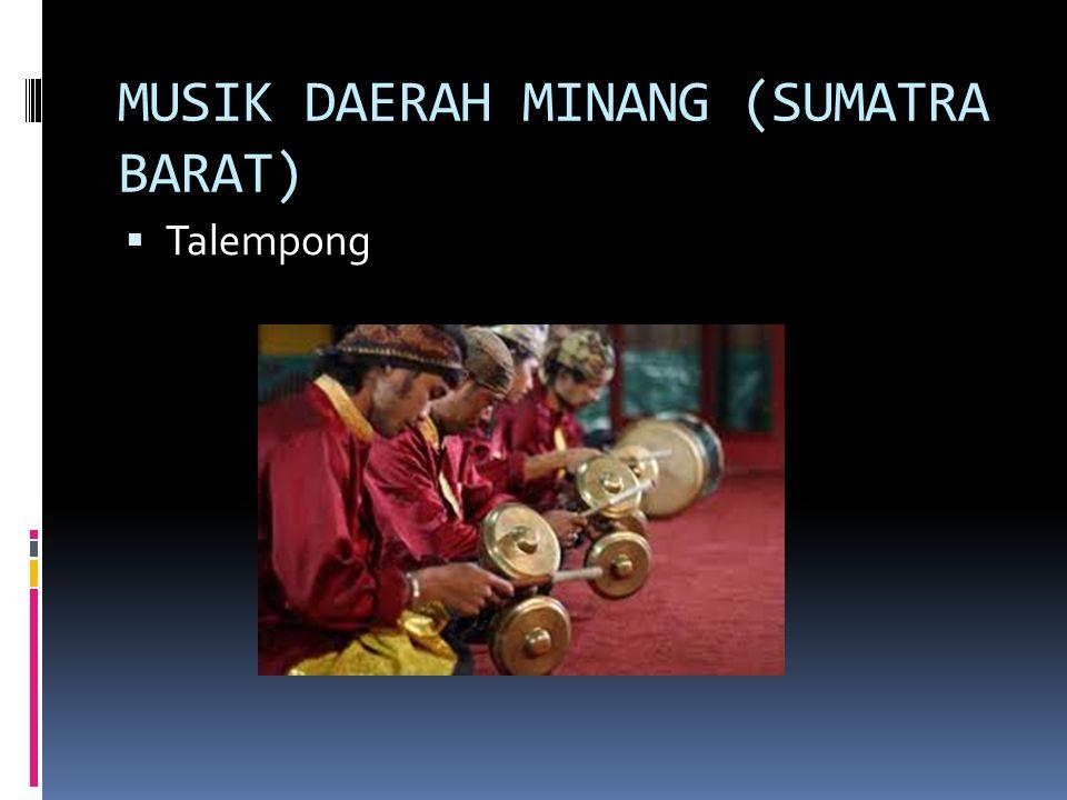 MUSIK DAERAH MINANG (SUMATRA BARAT)  Talempong
