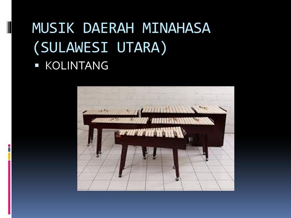 MUSIK DAERAH MINAHASA (SULAWESI UTARA)  KOLINTANG