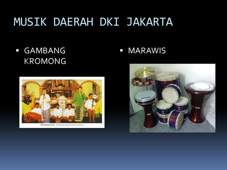 MUSIK DAERAH DKI JAKARTA  GAMBANG KROMONG  MARAWIS