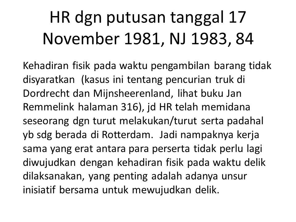 HR dgn putusan tanggal 17 November 1981, NJ 1983, 84 Kehadiran fisik pada waktu pengambilan barang tidak disyaratkan (kasus ini tentang pencurian truk