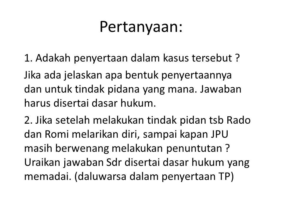 R-KUHP 2012 Pasal 22 (1) Dipidana sebagai pembantu tindak pidana, setiap orang yang: a.