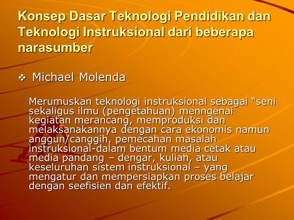 """Konsep Dasar Teknologi Pendidikan dan Teknologi Instruksional dari beberapa narasumber  Michael Molenda Merumuskan teknologi instruksional sebagai """"s"""