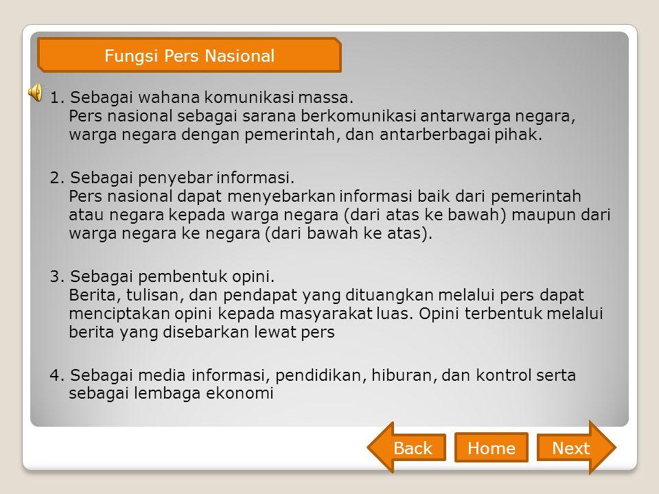 Sejarah perkembangan pers di Indonesia tidak terlepas dari sejarah politik Indonesia.