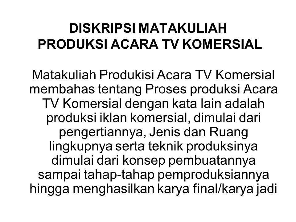 BUKU REFERENSI 1.Budi Setiyono, Reka Reklame, PPPI, Galang press, Yogyakarta, 2007 2.William, F.
