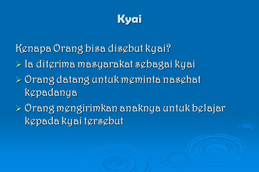 Kyai Kenapa Orang bisa disebut kyai.