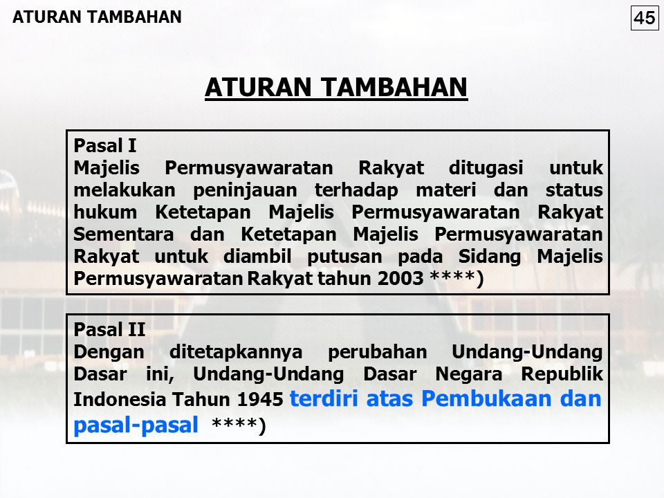 Pasal I Majelis Permusyawaratan Rakyat ditugasi untuk melakukan peninjauan terhadap materi dan status hukum Ketetapan Majelis Permusyawaratan Rakyat S