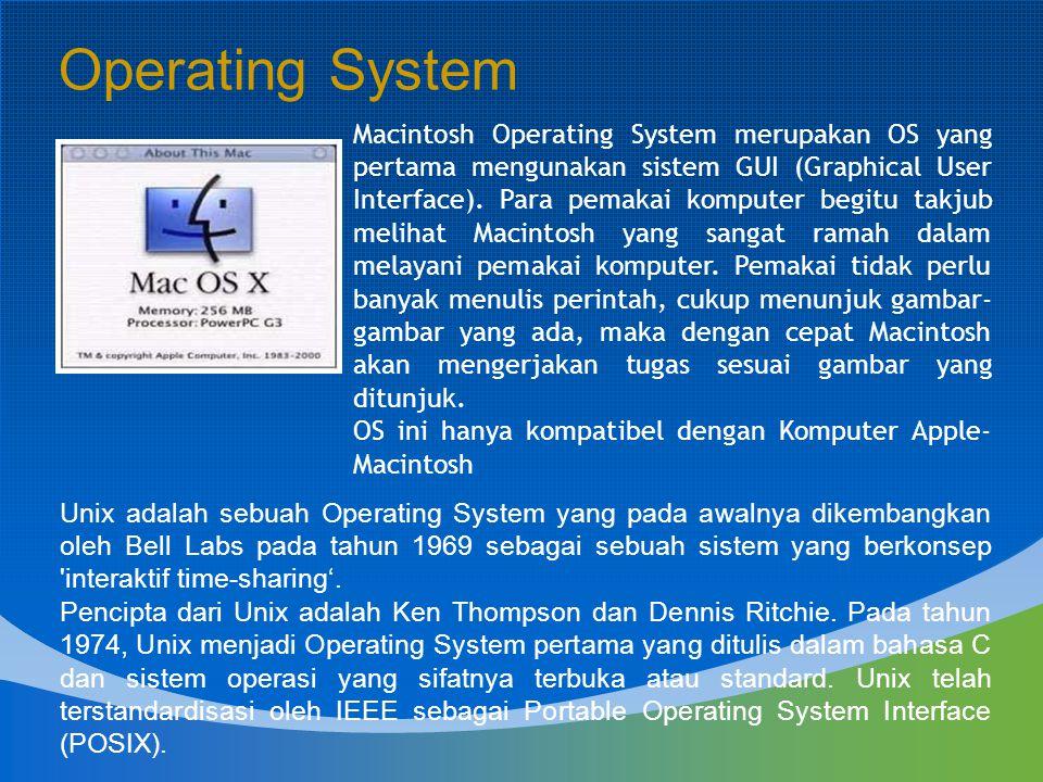 Macintosh Operating System merupakan OS yang pertama mengunakan sistem GUI (Graphical User Interface). Para pemakai komputer begitu takjub melihat Mac