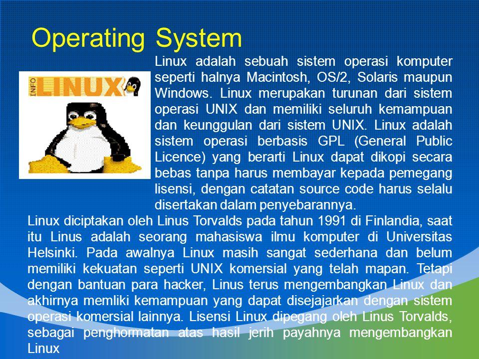 Linux adalah sebuah sistem operasi komputer seperti halnya Macintosh, OS/2, Solaris maupun Windows. Linux merupakan turunan dari sistem operasi UNIX d
