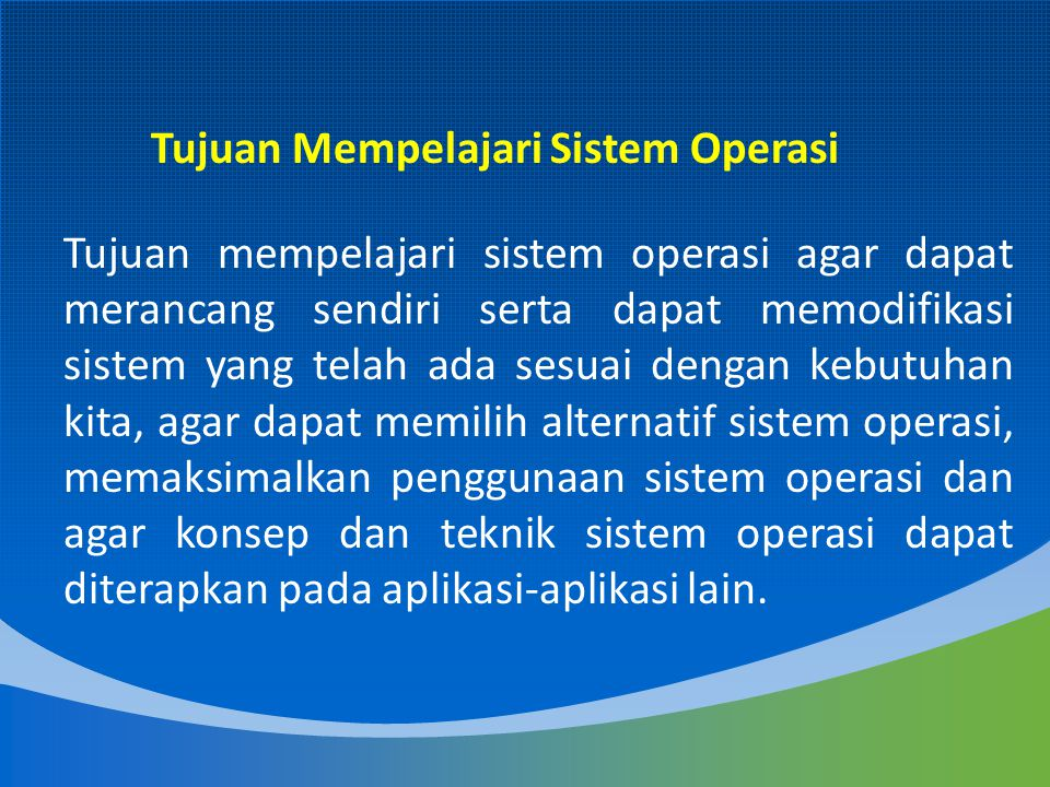 Bagan Sistem Operasi Programs Hardware CPU I/O Devices RAM BUS OPERATING SYSTEM System Call Users