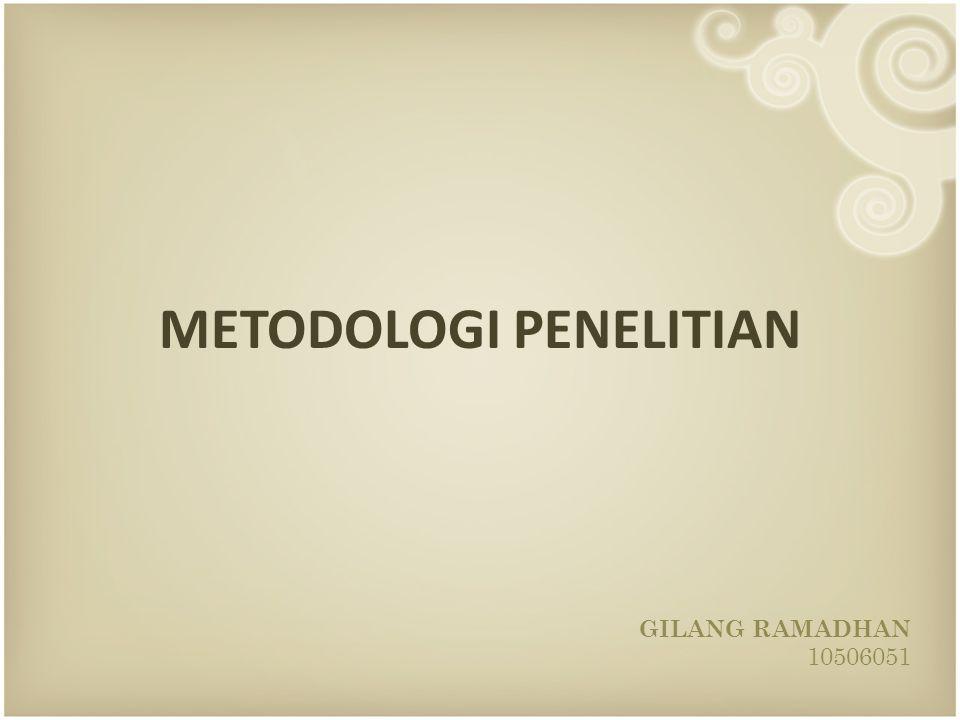 GILANG RAMADHAN 10506051 METODOLOGI PENELITIAN