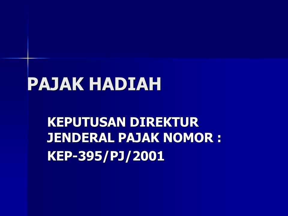 PAJAK HADIAH KEPUTUSAN DIREKTUR JENDERAL PAJAK NOMOR : KEP-395/PJ/2001
