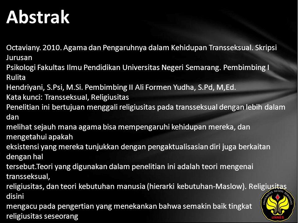 Abstrak Octaviany. 2010. Agama dan Pengaruhnya dalam Kehidupan Transseksual.
