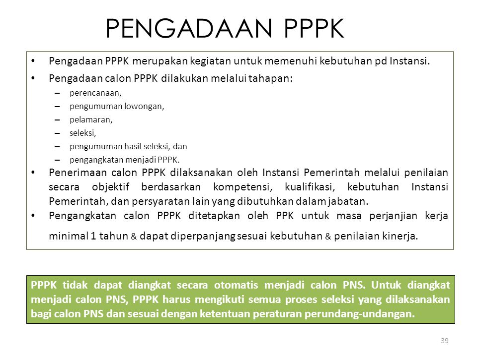 PENGADAAN PPPK Pengadaan PPPK merupakan kegiatan untuk memenuhi kebutuhan pd Instansi. Pengadaan calon PPPK dilakukan melalui tahapan: – perencanaan,