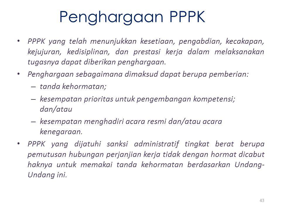 Penghargaan PPPK PPPK yang telah menunjukkan kesetiaan, pengabdian, kecakapan, kejujuran, kedisiplinan, dan prestasi kerja dalam melaksanakan tugasnya