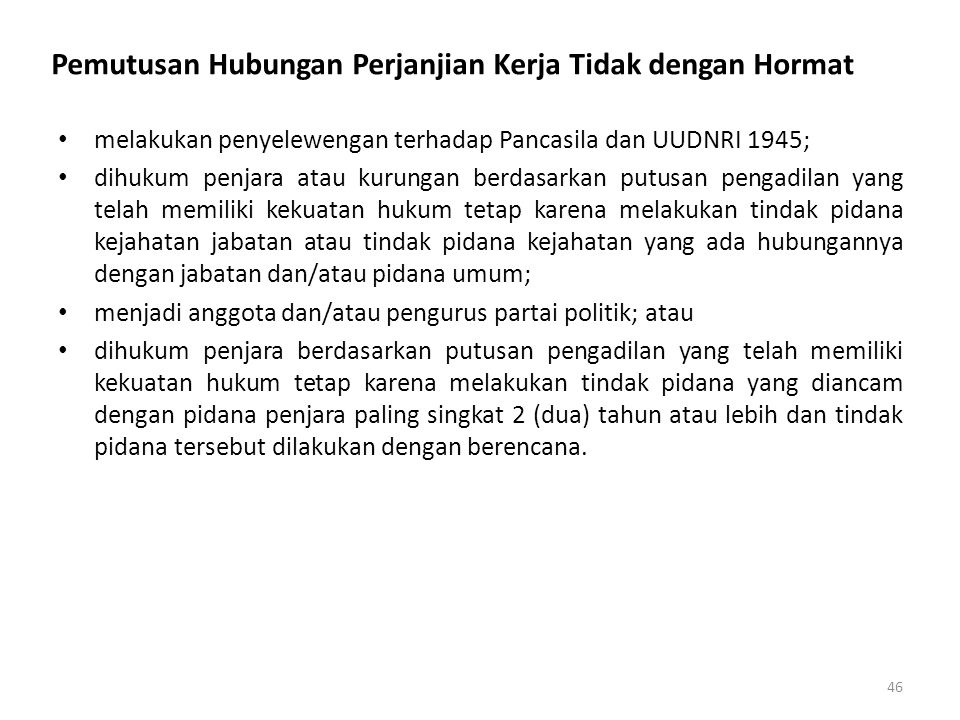 Pemutusan Hubungan Perjanjian Kerja Tidak dengan Hormat melakukan penyelewengan terhadap Pancasila dan UUDNRI 1945; dihukum penjara atau kurungan berd