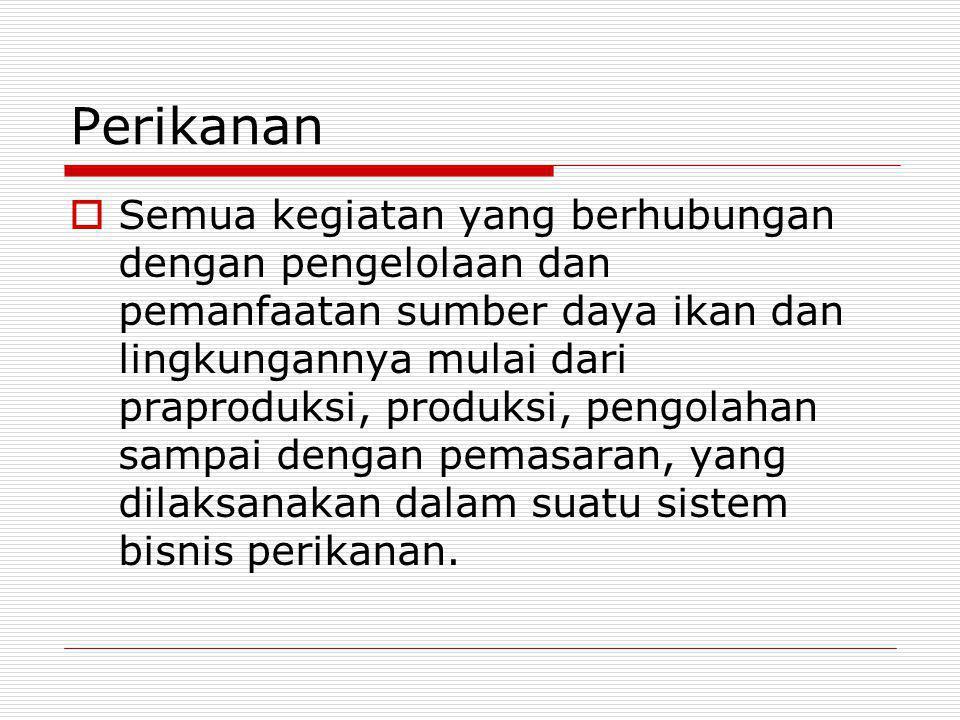 PRODUK PERIKANAN INDONESIA  Sebagai Sumber Devisa Ekspor  Memiliki Keunggulan Karena Potensi yang Besar  Volume dan Nilai Ekspor Terus Meningkat  Permintaan Pasar Dunia Meningkat
