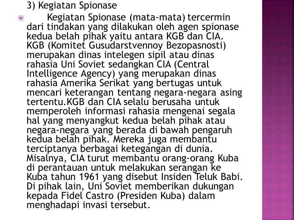 3) Kegiatan Spionase  Kegiatan Spionase (mata-mata) tercermin dari tindakan yang dilakukan oleh agen spionase kedua belah pihak yaitu antara KGB dan