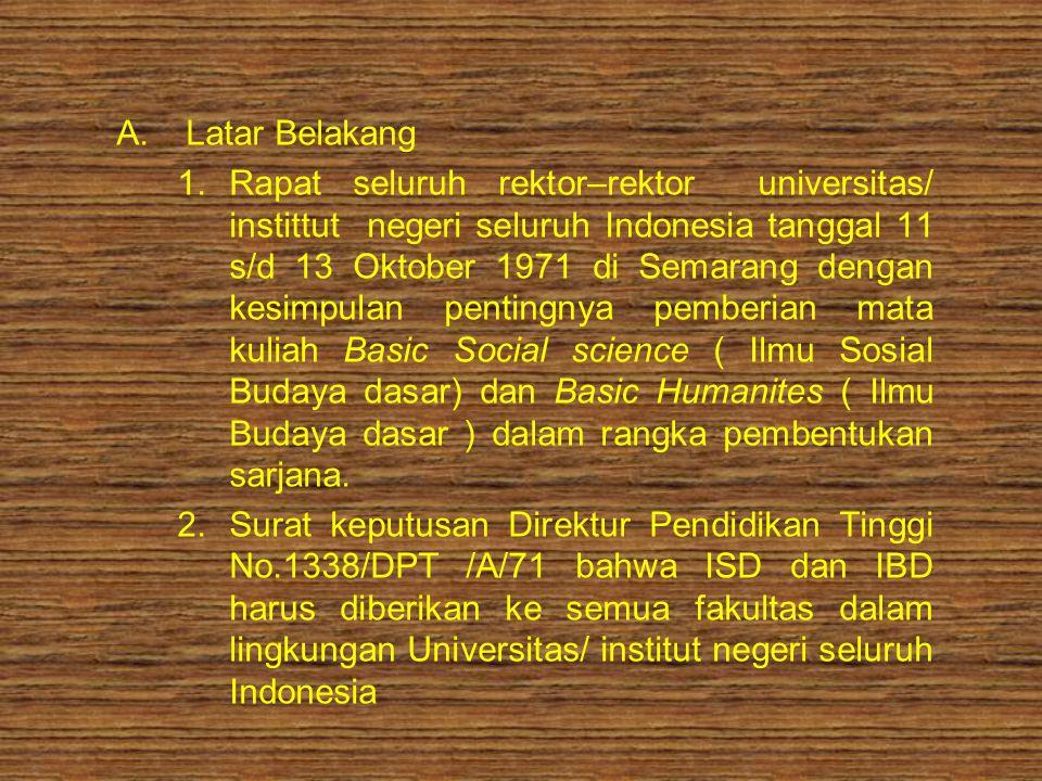A.Latar Belakang 1.Rapat seluruh rektor–rektor universitas/ instittut negeri seluruh Indonesia tanggal 11 s/d 13 Oktober 1971 di Semarang dengan kesim