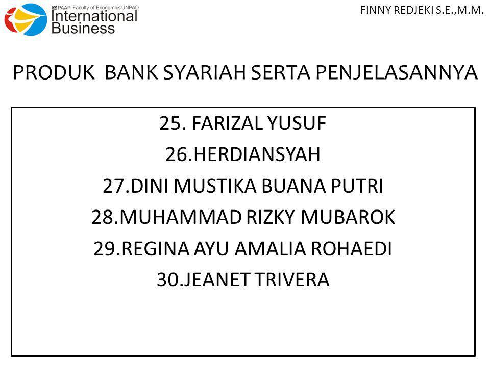 PRODUK BANK SYARIAH SERTA PENJELASANNYA 25. FARIZAL YUSUF 26.HERDIANSYAH 27.DINI MUSTIKA BUANA PUTRI 28.MUHAMMAD RIZKY MUBAROK 29.REGINA AYU AMALIA RO