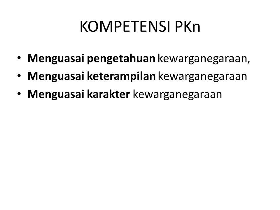 PENGETAHUAN KEWARGANEGARAAN – memahami tujuan pemerintahan dan prinsip- prinsip dasar konstitusi pemerintahan republik Indonesia – mengetahui struktur, fungsi dan tugas pemerintahan daerah dan nasional serta bagaimana keterlibatan warga negara membentuk kebijaksanaan publik – mengetahui hubungan negara dan bangsa Indonesia dengan negara-negara dan bangsa- bangsa