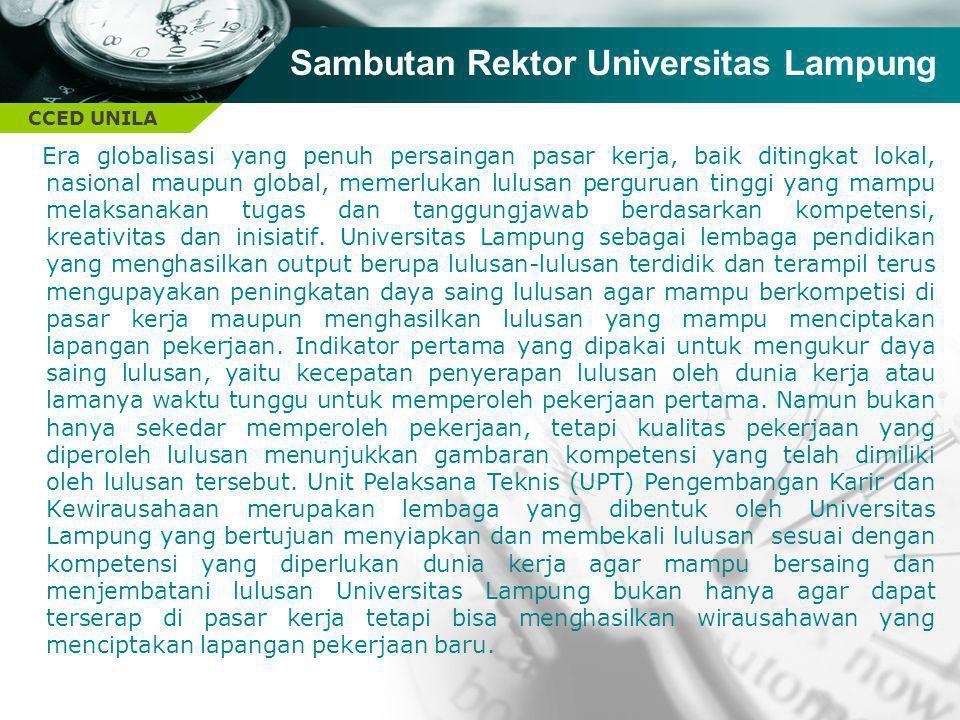 CCED UNILA Sambutan Rektor Universitas Lampung Era globalisasi yang penuh persaingan pasar kerja, baik ditingkat lokal, nasional maupun global, memerl